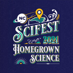 2021 NCSciFest graphic Homegrown Science